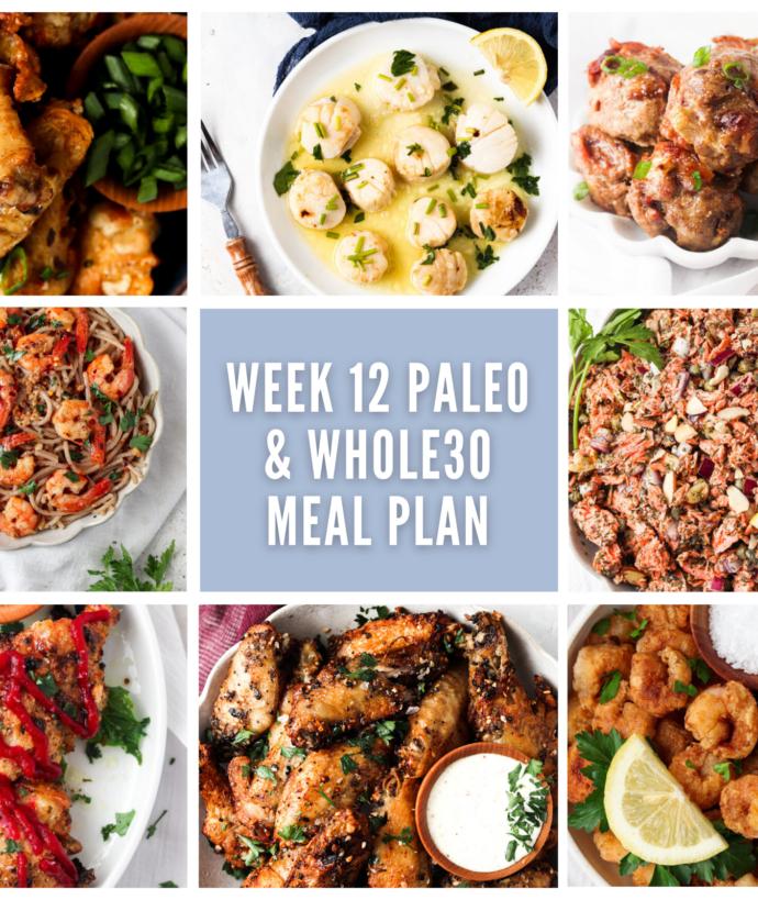 Week 12 Weekly Whole30 & Paleo Meal Plan