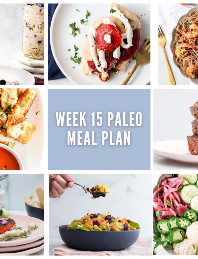 Week 15 Paleo Meal Plan