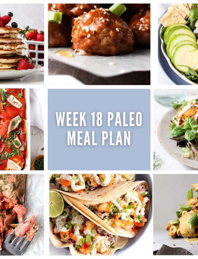 Week 18 Paleo Meal Plan